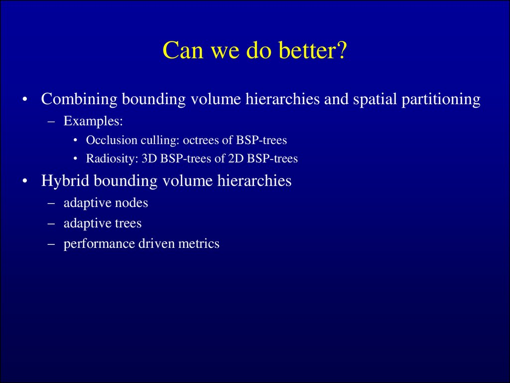 Bounding volume hierarchies and spatial partitioning ...