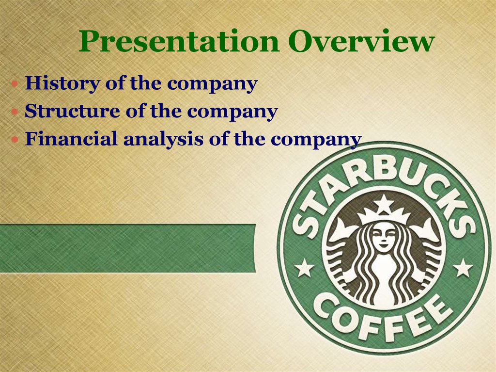 an overview of the starbucks corporation Running head: starbucks as an international business 1 an analysis of starbucks as a company and an international business.