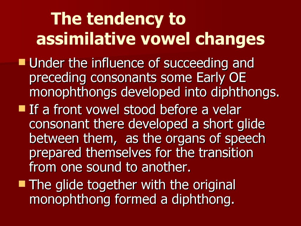 The tendency to assimilative vowel changes