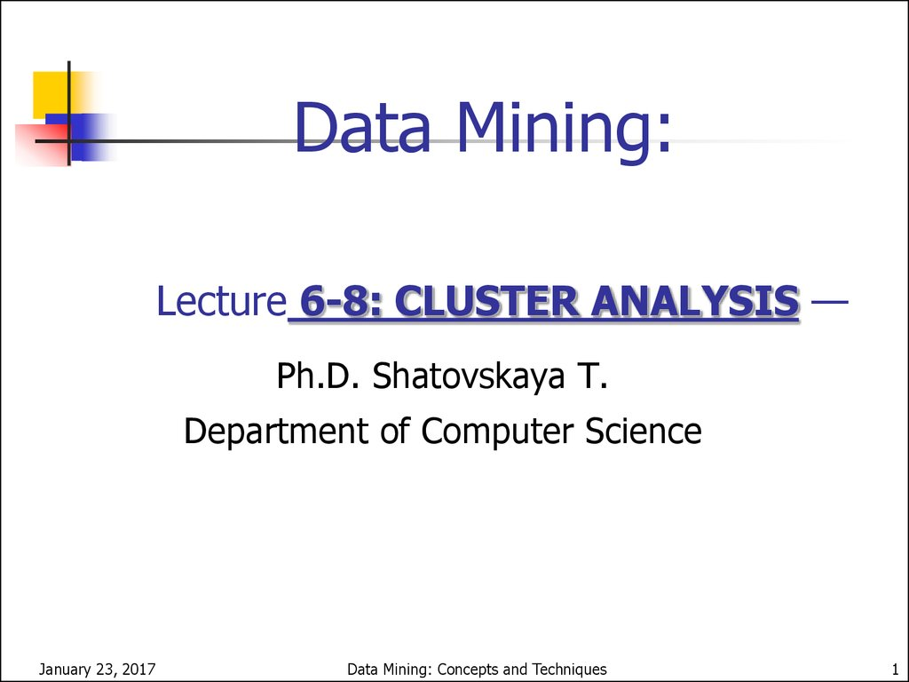 Data Mining: Lecture 6-8: CLUSTER ANALYSIS —