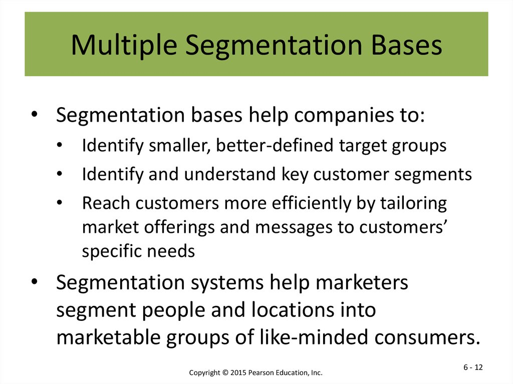 four bases of segmentation Market segmentation is the activity of dividing a broad consumer or business  market, normally  however, the most common bases for segmenting consumer  markets  the segments differ regarding four customers' behaviours, namely.
