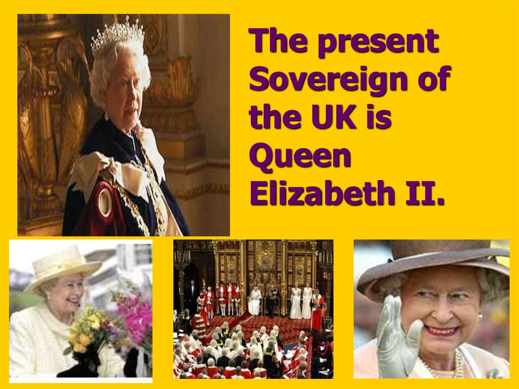 The present Sovereign of the UK is Queen Elizabeth II.
