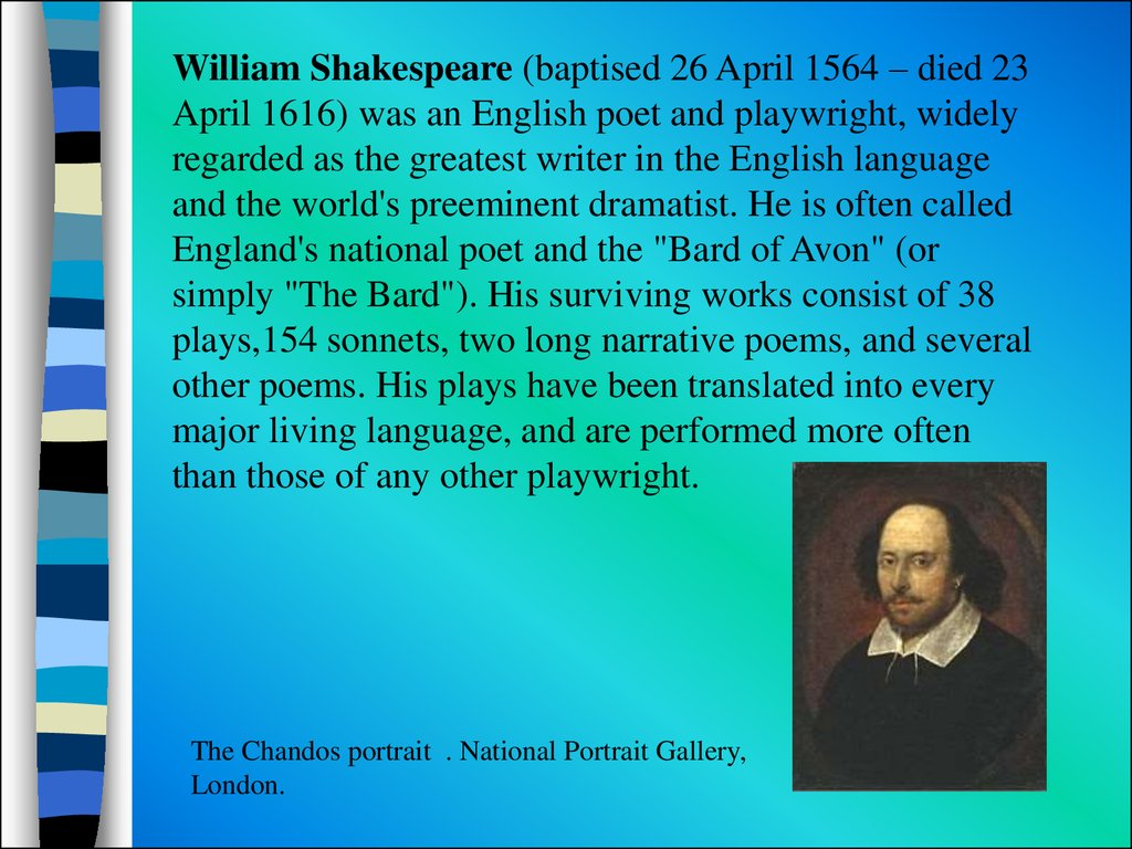 the self consciousness in the later works of william shakespeare an english poet playwright and acto William shakespeare's influence on the english was an english playwright and poet - the works of william shakespeare william.