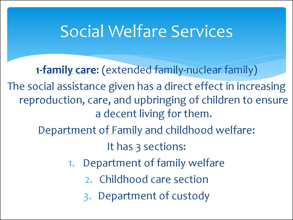 development and social welfare programmes in Social welfare including womens and childrens welfare, orphanages and  correctional administration, integrated child development and beggar homes,.