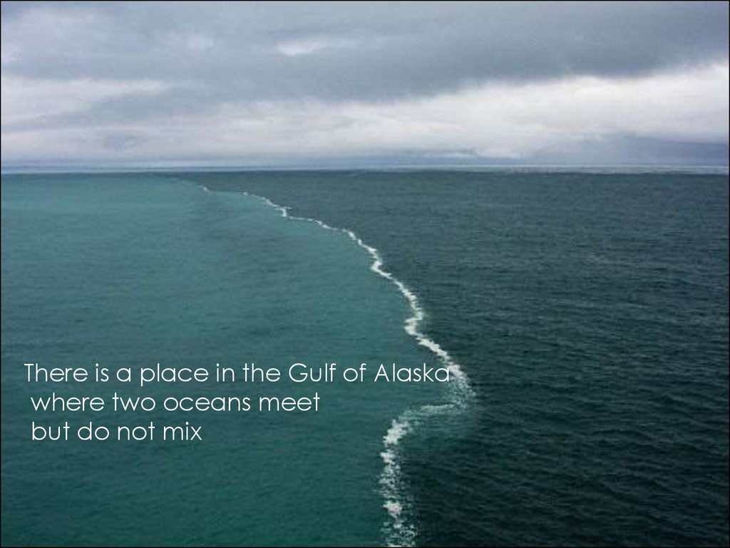 alaska place where two oceans meet do not mix