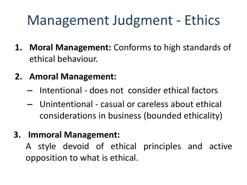 business ethics  intentional does not consider ethical factors unintentional casual or careless about ethical considerations in business bounded ethicality