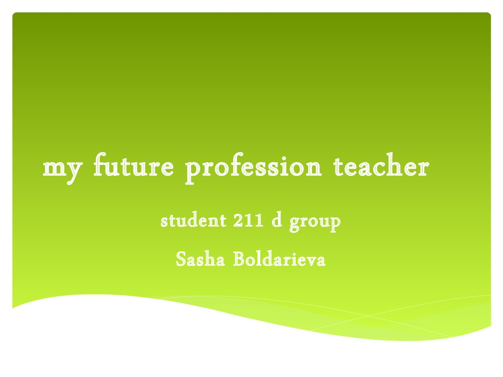 My Future Profession Teacher