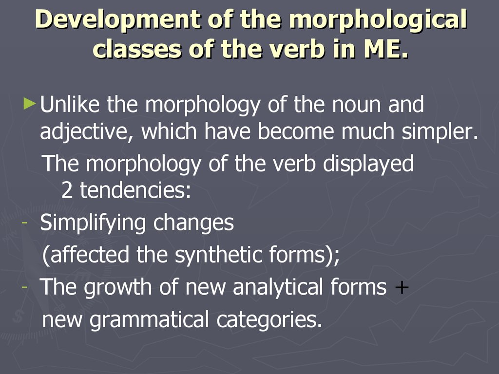 Development of the morphological classes of the verb in ME.