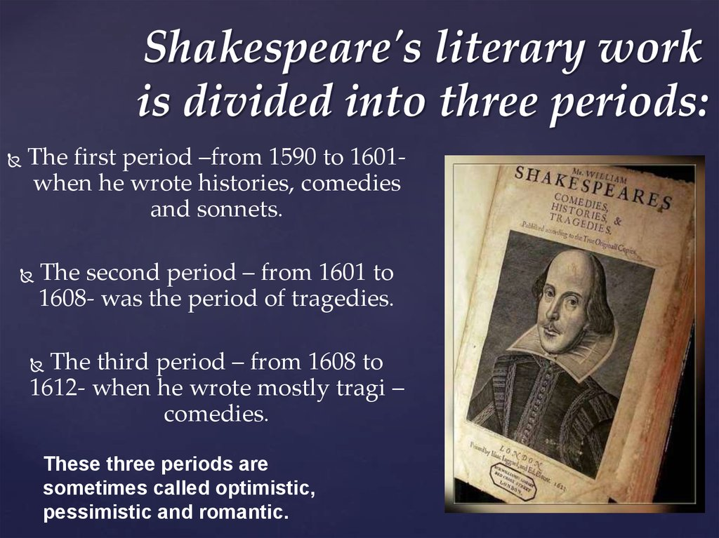 a history of william shakespeares works and their influence to the present literary scene How culture affected shakespeare  william shakespeare died in his hometown of mister jonson knew long ago that the works of shakespeare would hold their magic.