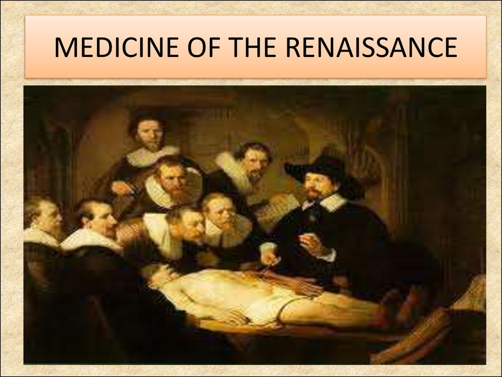 an analysis of the medicine used during the renaissance period Math, science, and technology in english renaissance literature back next  the university was the place to be during the renaissance while most people who went to school were studying law or were members of the clergy, this was also a super-awesome time for math, science, engineers, and medicine.