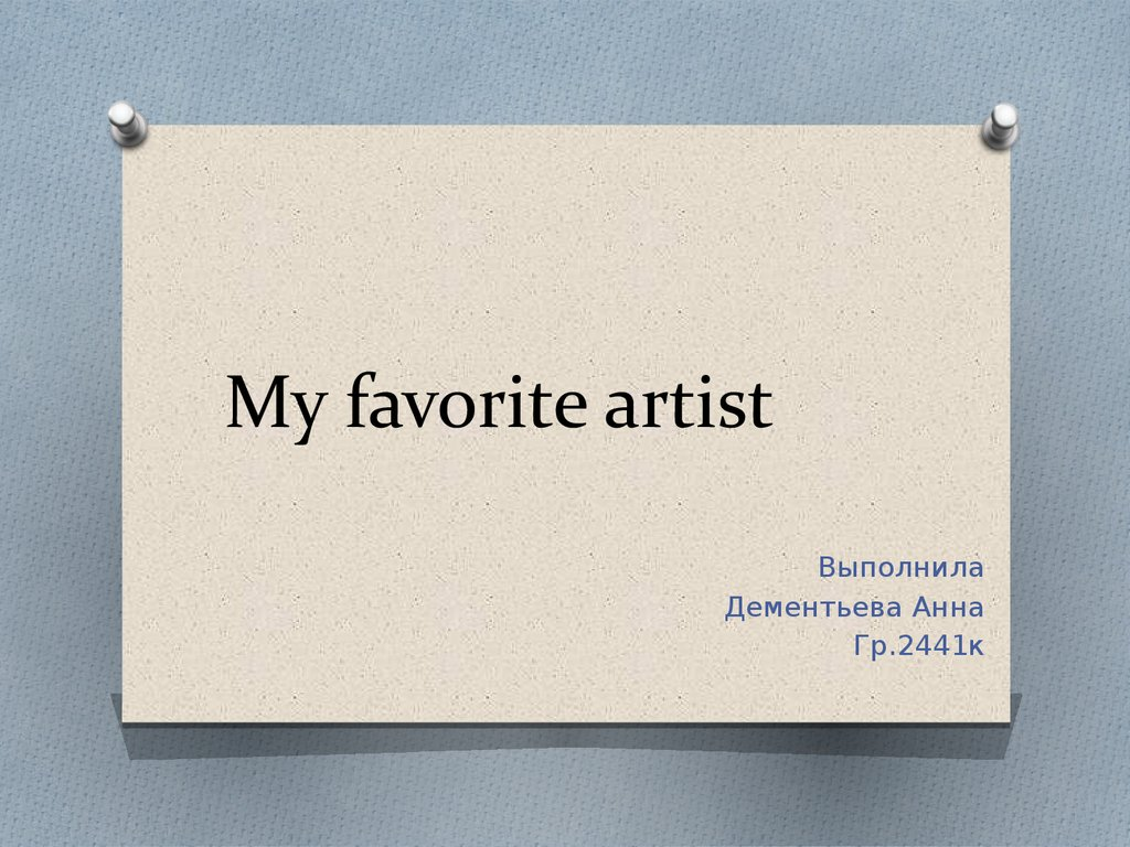 my favorite painter Essays - largest database of quality sample essays and research papers on my favorite painter.