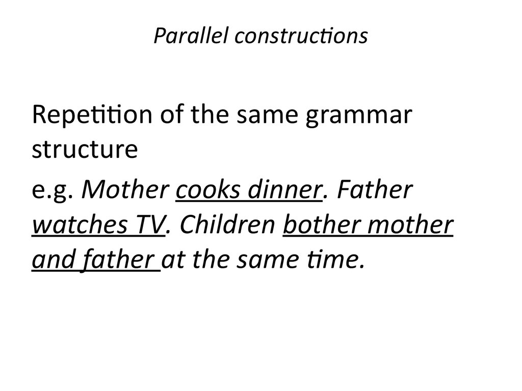 Parallel constructions