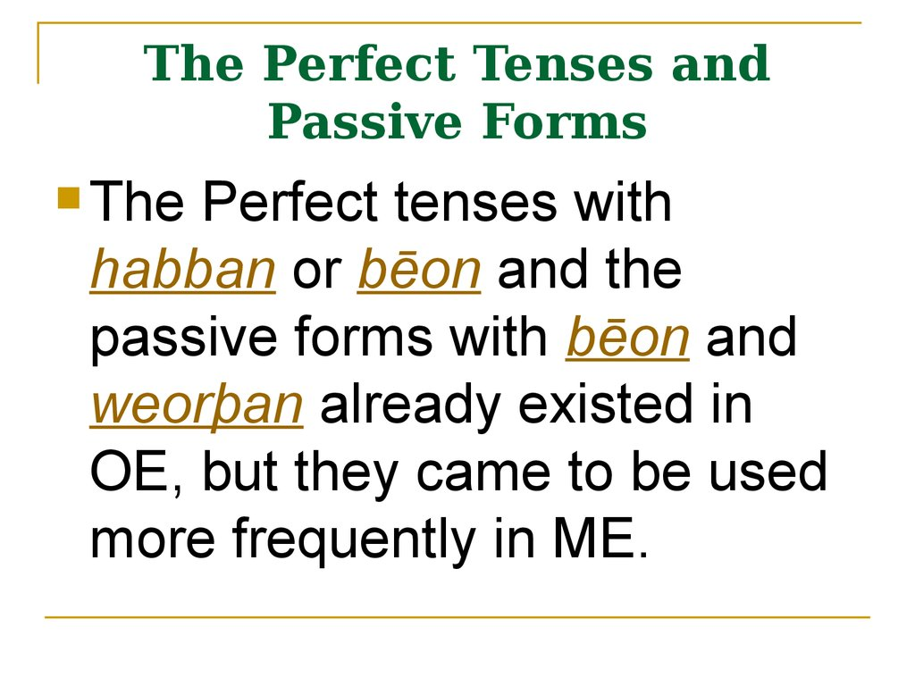 The Perfect Tenses and Passive Forms