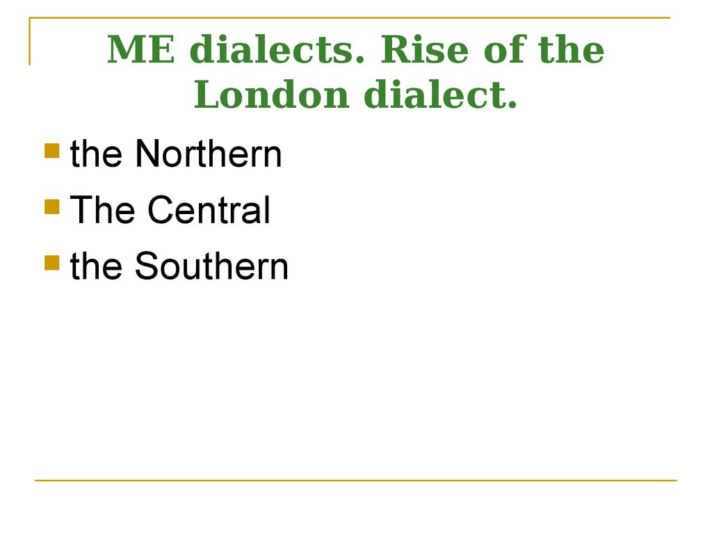 ME dialects. Rise of the London dialect.