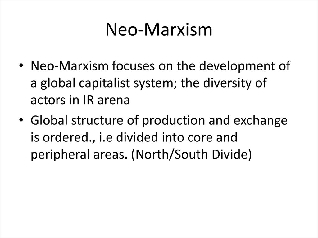 liberalism and marxism in global political International political economy (ipe), also called global political economy (gpe), looks at how power relations, international economics and politics interact in the world environment there are three main strands of ipe : economic liberalism, mercantilism and marxism.