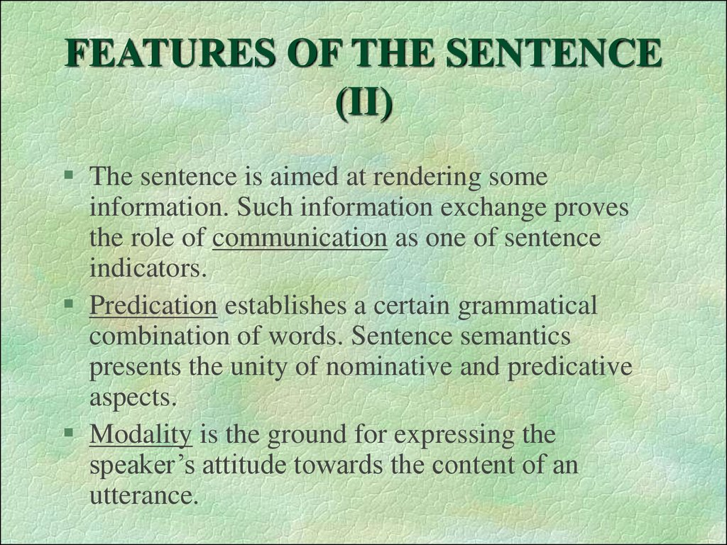 FEATURES OF THE SENTENCE (II)