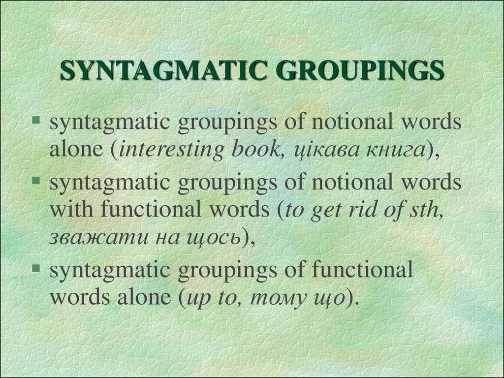 SYNTAGMATIC GROUPINGS