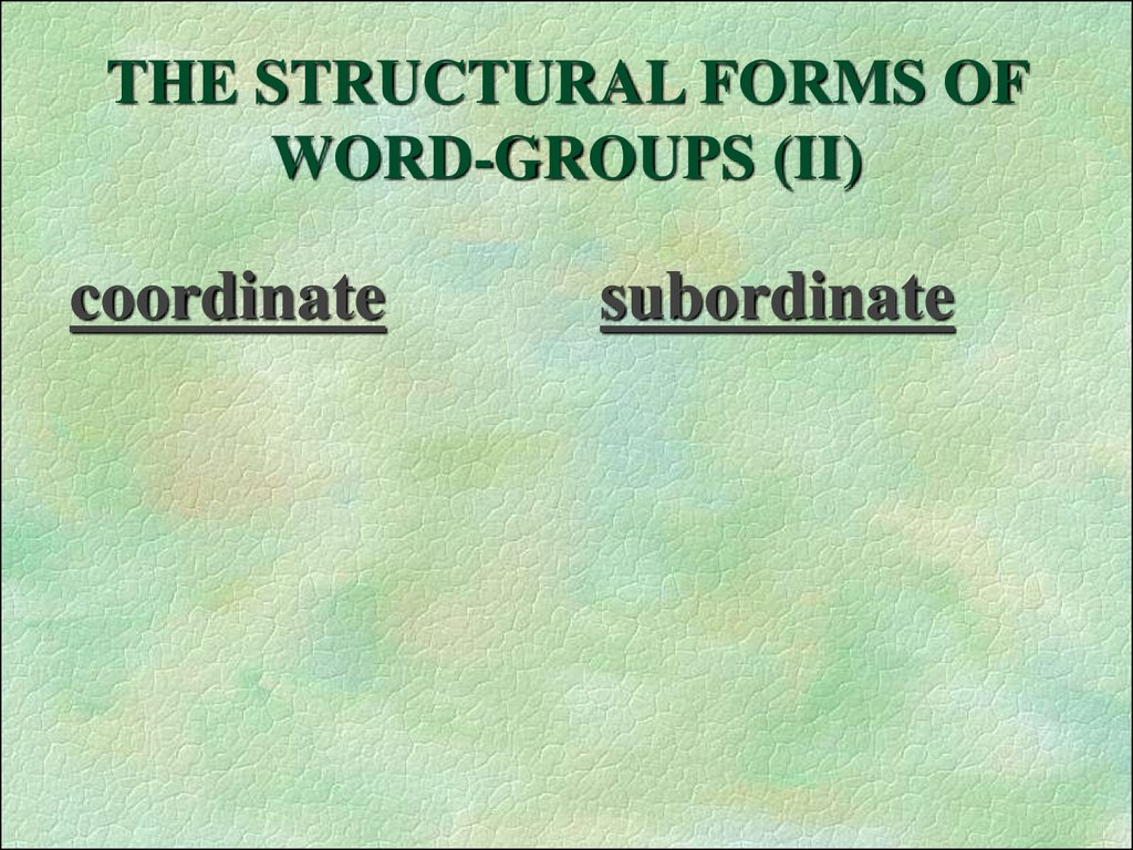THE STRUCTURAL FORMS OF WORD-GROUPS (II)