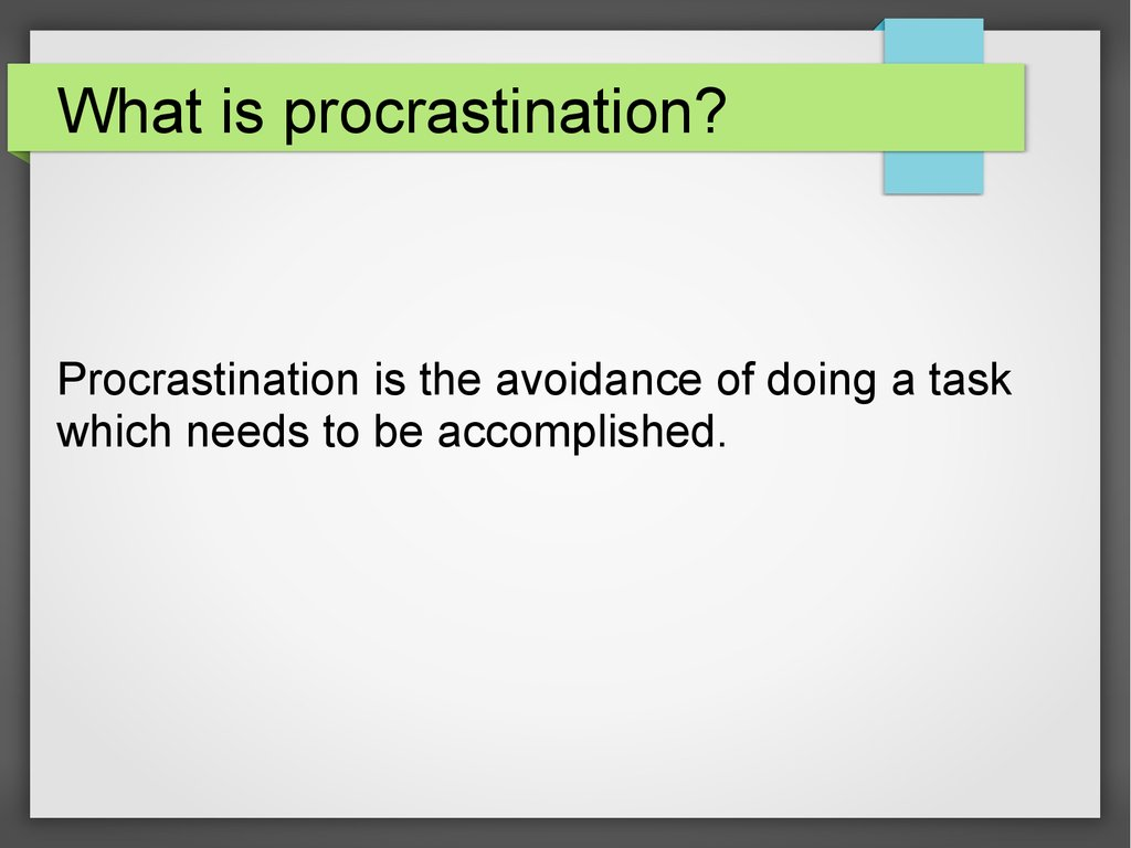 essay about procrastination Open document below is an essay on the definition of procrastination from anti essays, your source for research papers, essays, and term paper examples.