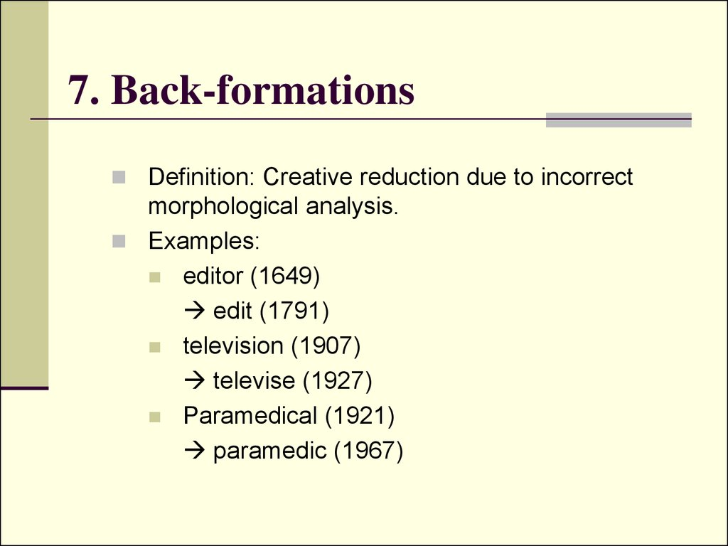 7. Back-formations