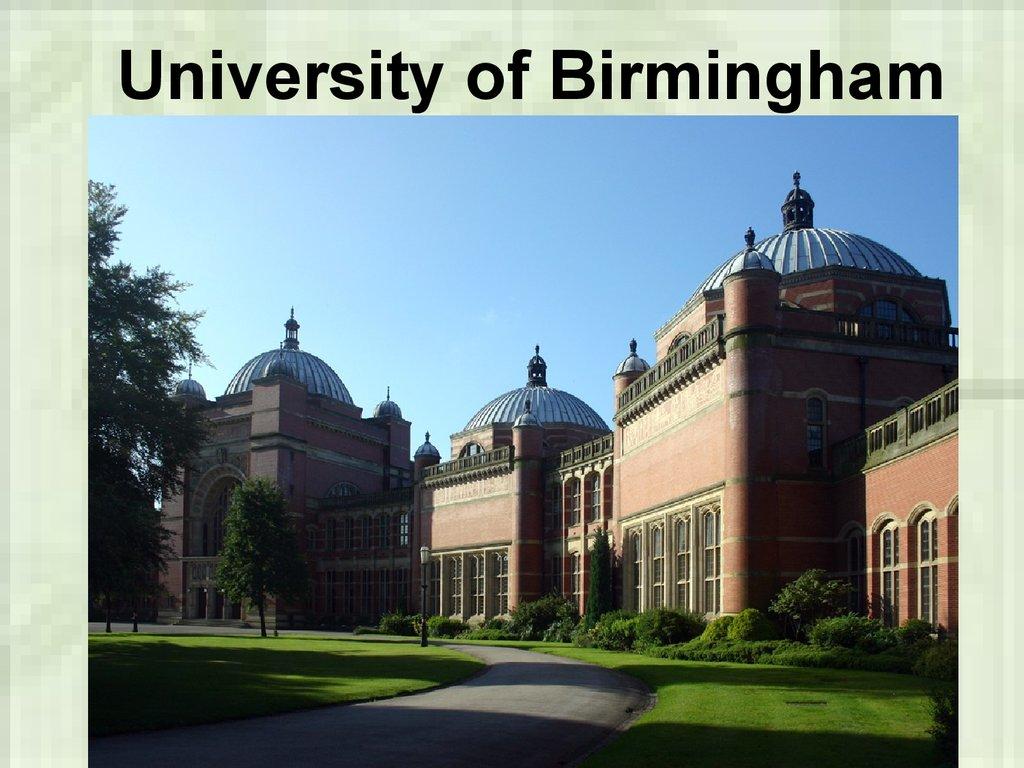 University Of Birmingham презентация онлайн
