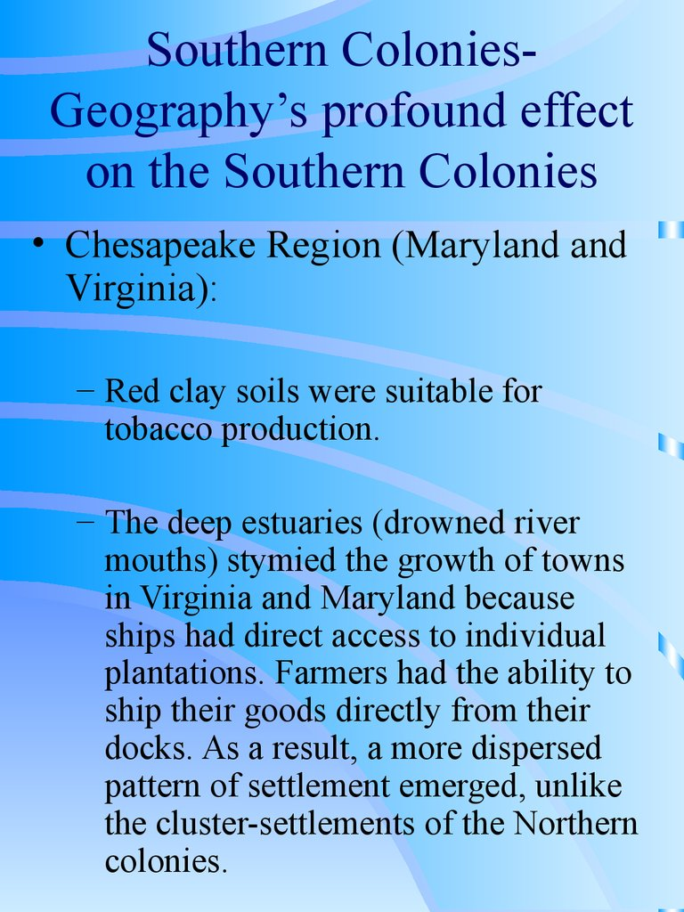 the impact of geography on english colonies The impact of geography on colonial america  geography these colonies included new york,  during the english civil war and the commonwealth period of.