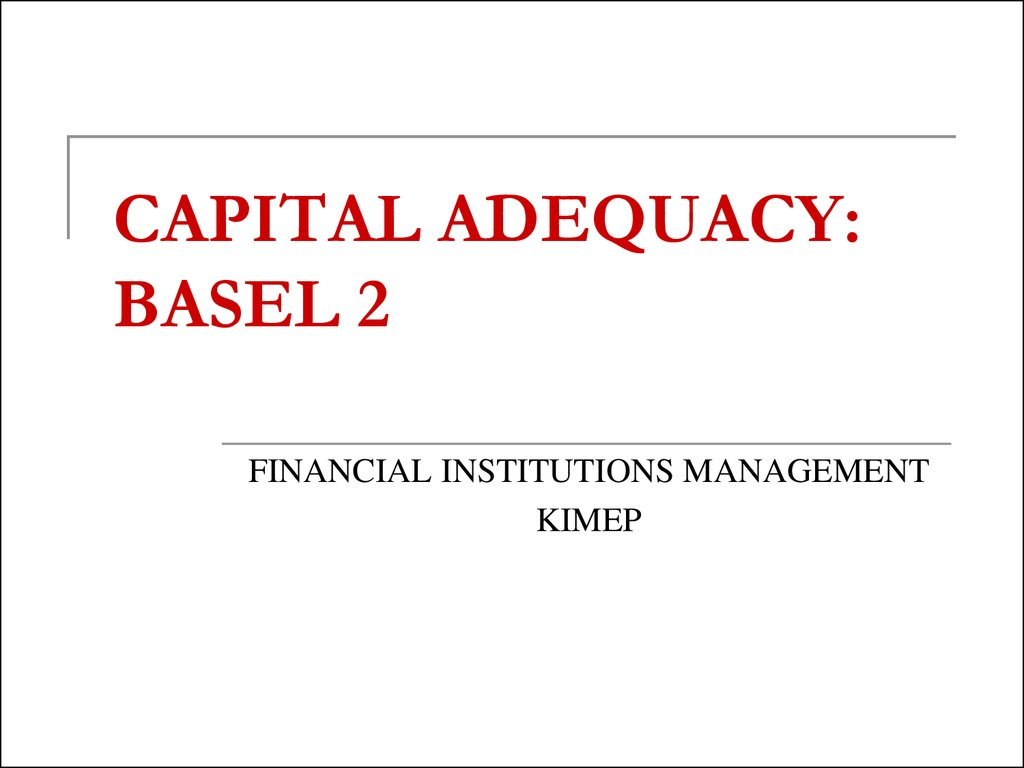 risk, capital adequacy, and basel iii essay This paper aims to first build a deeper understanding of the emergence of basel banking norms (basel  basel norms, capital adequacy  on capital risk,.