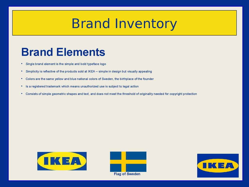 brand and ikea Below we summarise mujikea's discussions by far and we analyse the brand equity components of ikea we will form our analysis based on the main categories of brand loyalty, quality/leadership, associations/differentiations, brand awareness and market behavior using the latest information to date.