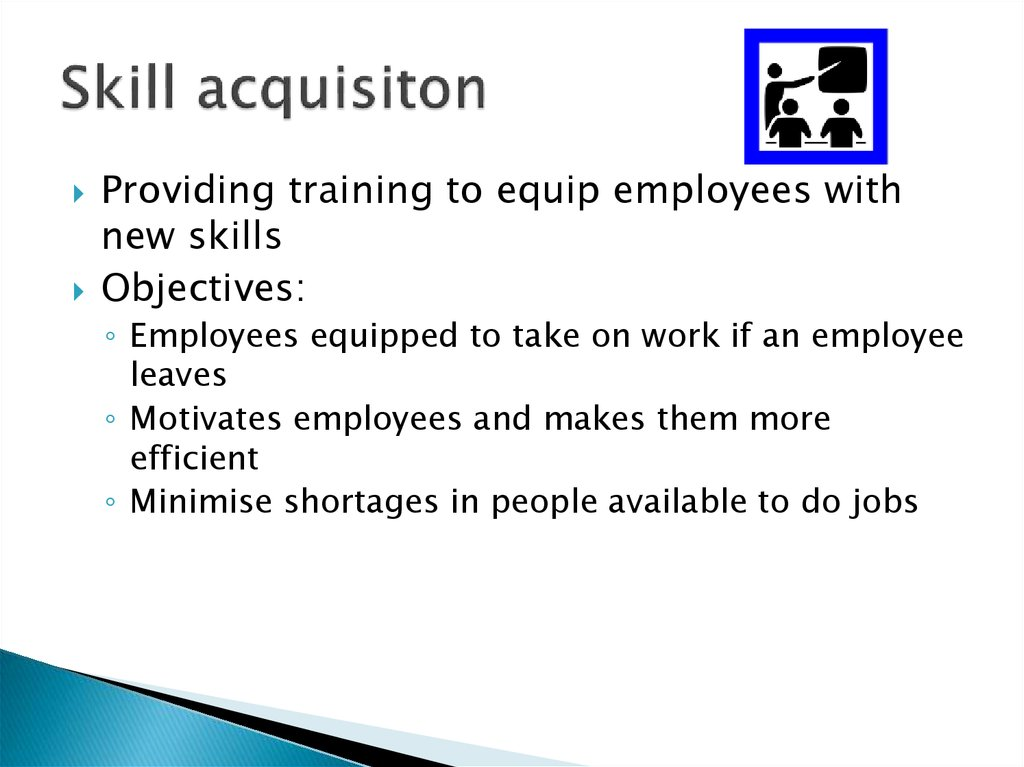 Describe how the skills that employees require to carry out jobs in an organisation are identified