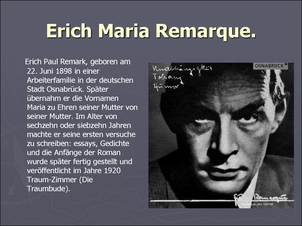 erich maria remarque and the nature When erich maria remarque was mustered out of the great war in 1918 on a medical discharge, he returned home to a life devoid of hope and changed forever his earlier dreams had included becoming a concert pianist, but, because of war wounds, that ambition was no longer a possibility during the .