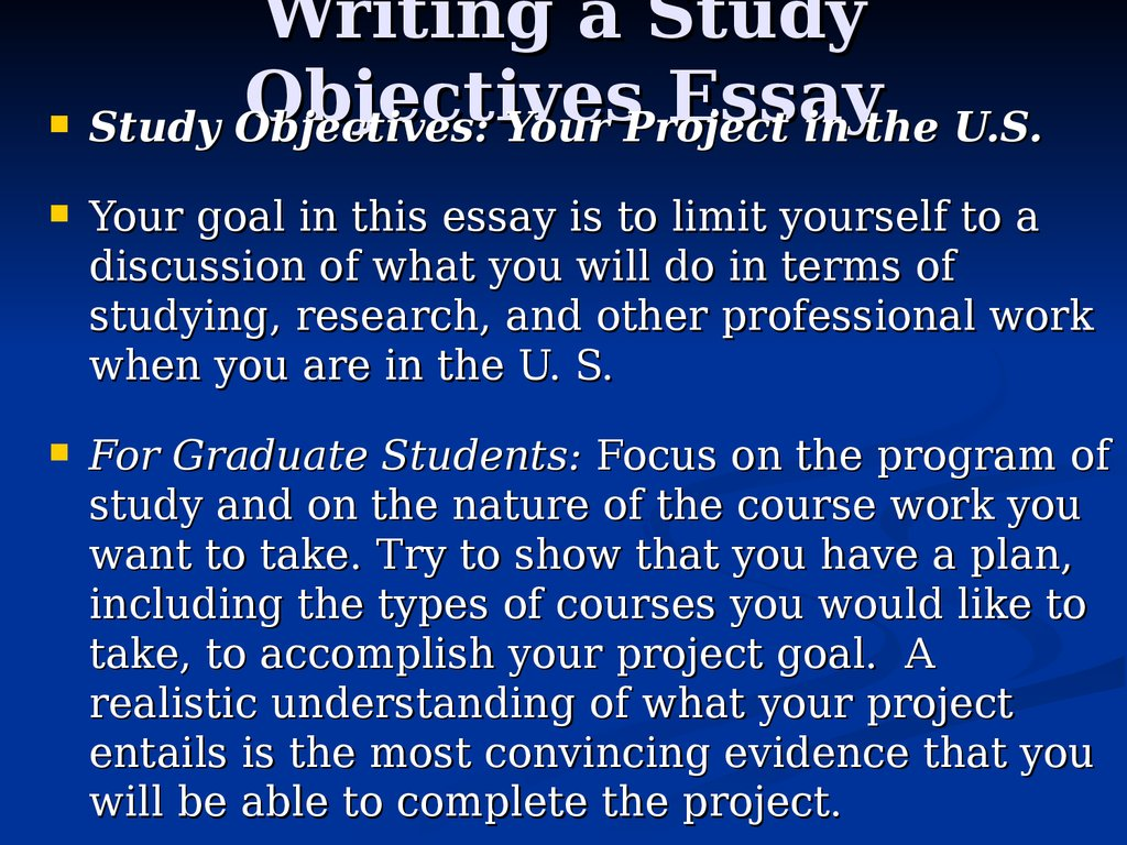 fulbright study research objectives essay Adapted from the yale fellowships website the fulbright essays two essays are required: the personal statement and the statement of grant purpose.