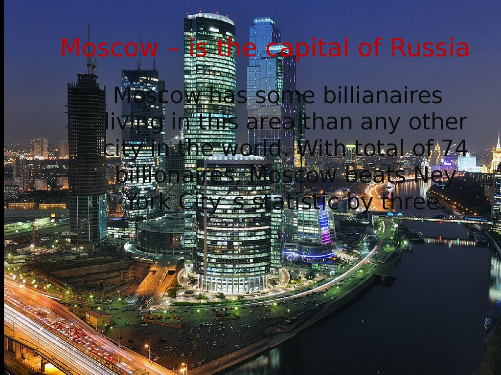 Moscow – is the capital of Russia