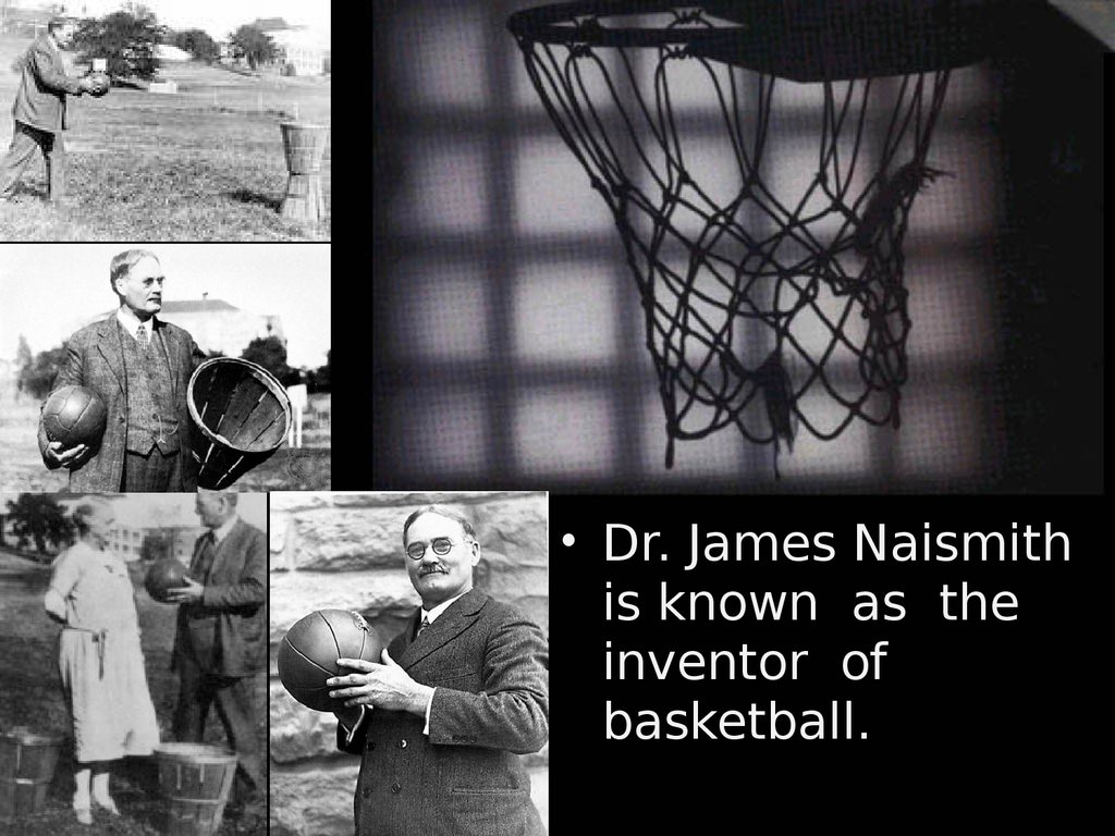 An introduction to the life of inventor of basketball dr james naismith