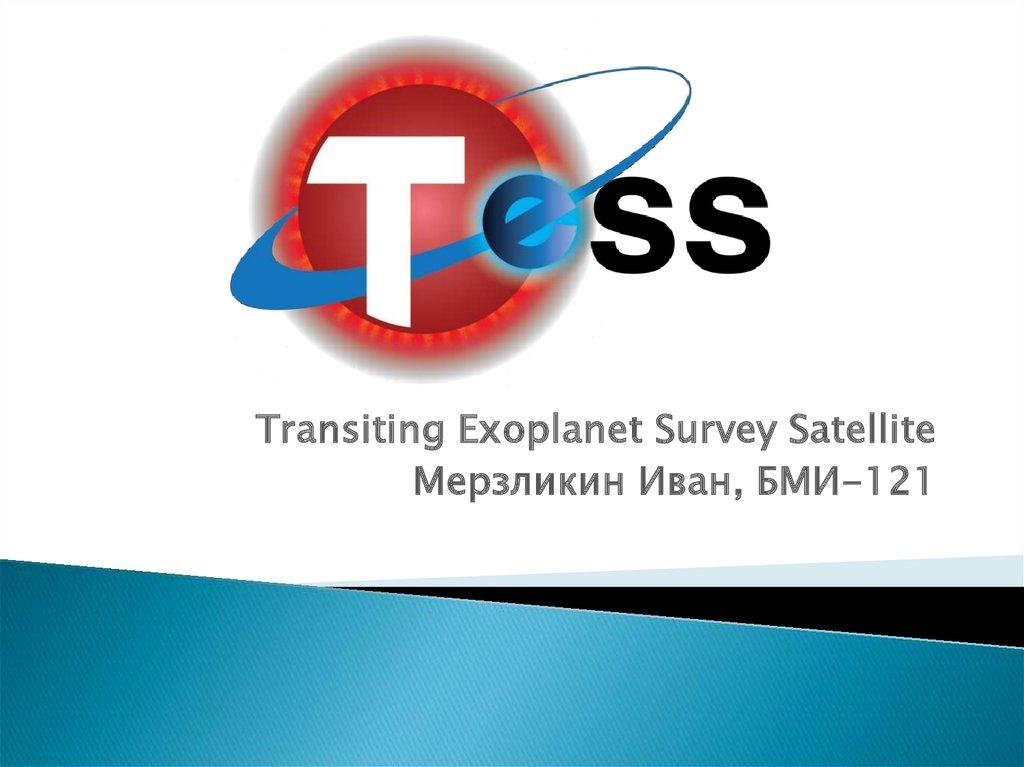 Tess - transiting exoplanet survey satellite - презентация ...