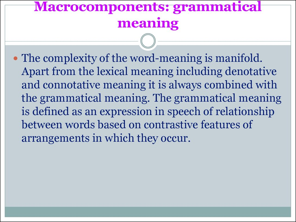 Macrocomponents: grammatical meaning