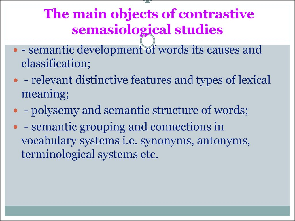 Ф  The main objects of contrastive semasiological studies