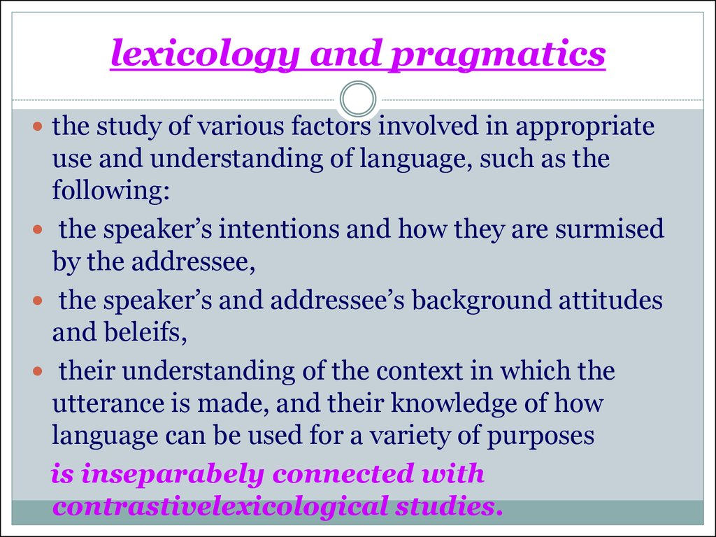 the subject matter of the contrastive lexicology Lecture 1 the subject-matter of the contrastive lexicology of english and  contrastive lexicology came into being  noted in examples where both subject and.