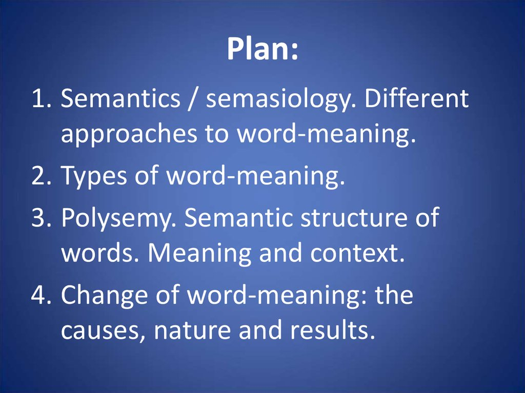 the natural of semantic change We can observe the process of semantic change from two aspects first  the  second perspective from which we can approach semantic change is the nature.