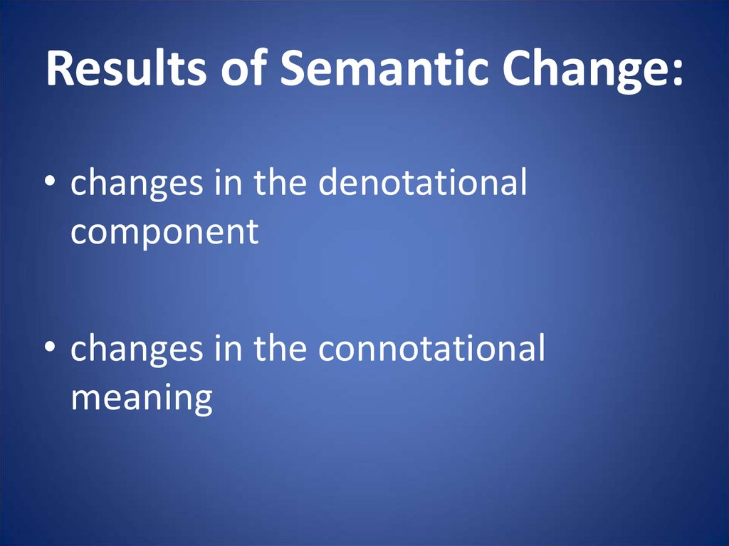 Results of Semantic Change: