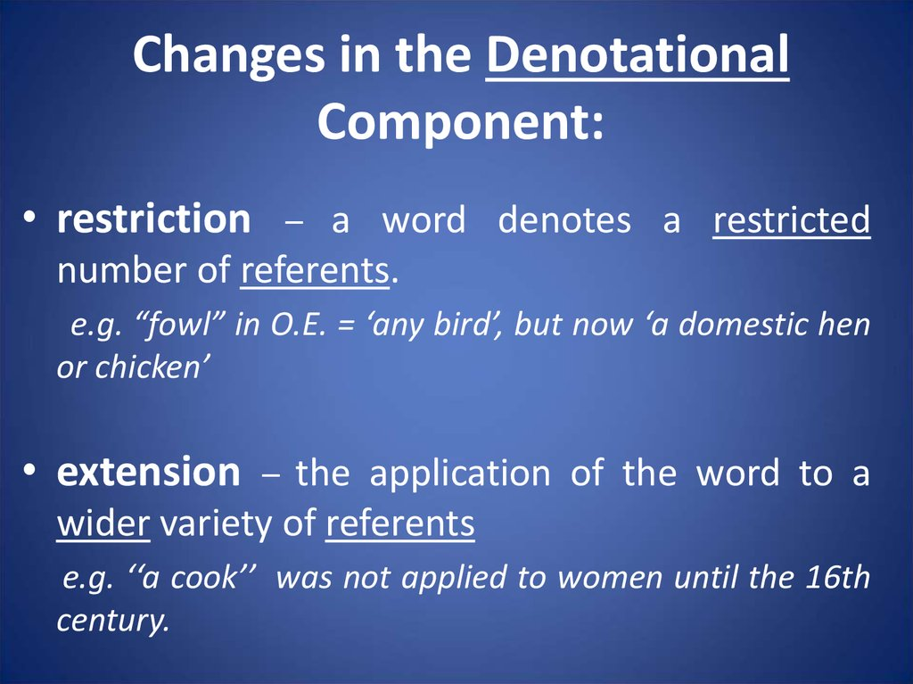 Changes in the Denotational Component: