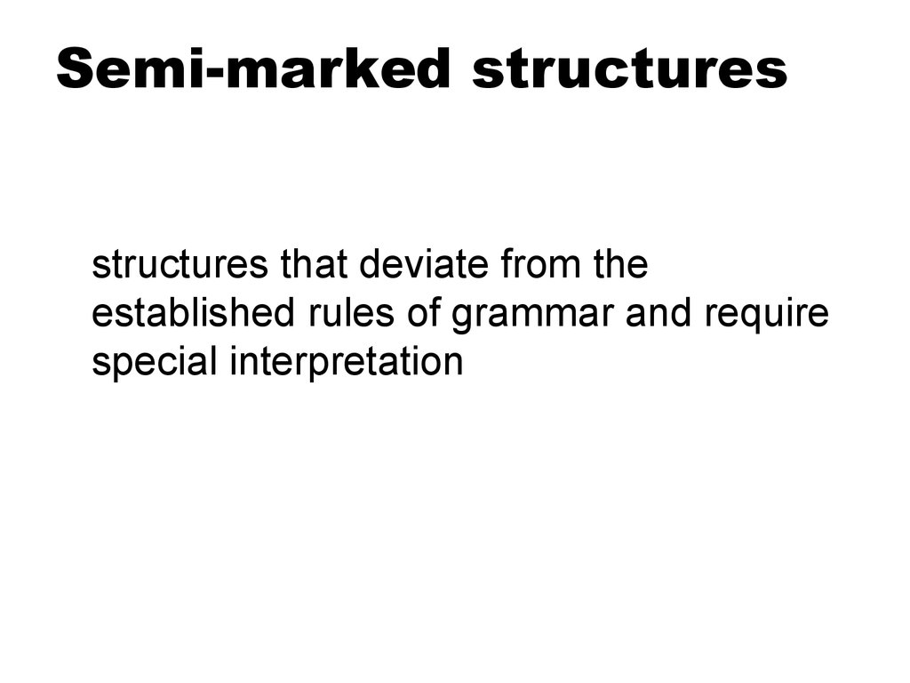 Semi-marked structures