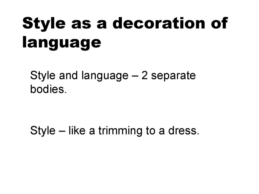 Style as a decoration of language