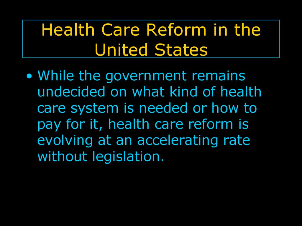 United States Health Care Reform Progress to Date and Next Steps