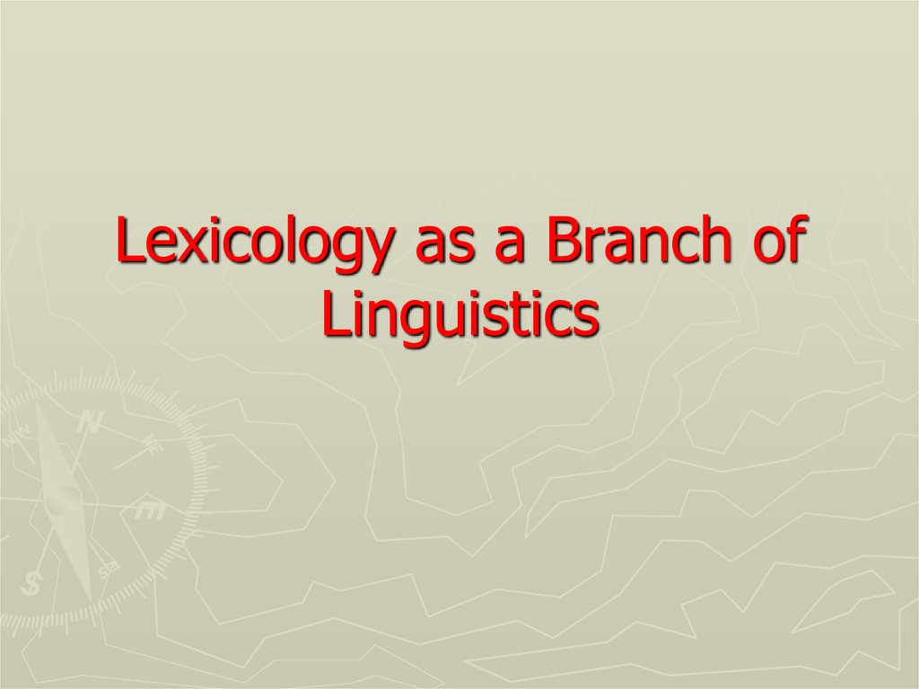 Lexicology as a Branch of Linguistics