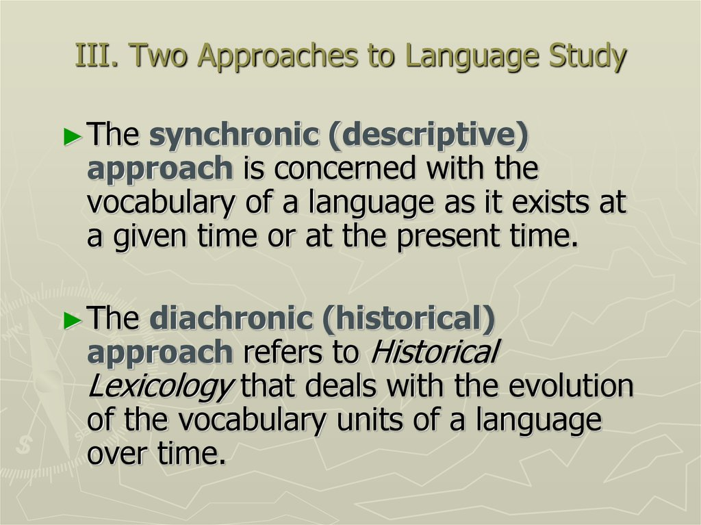 III. Two Approaches to Language Study