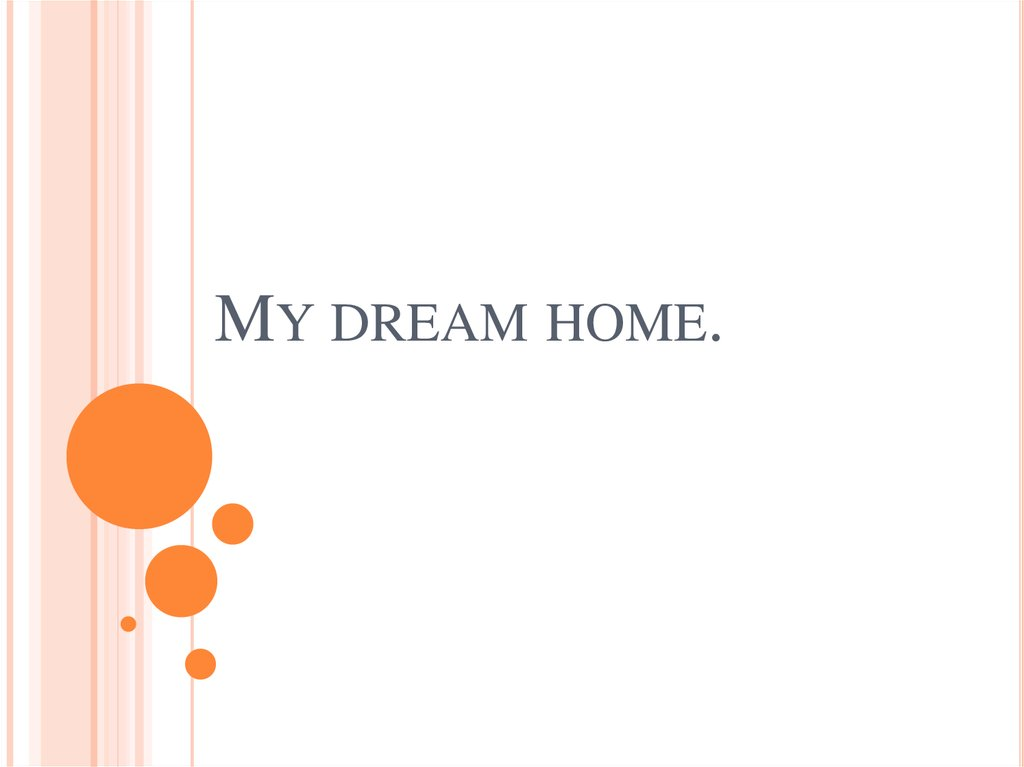 My dream home online presentation for Dream home online