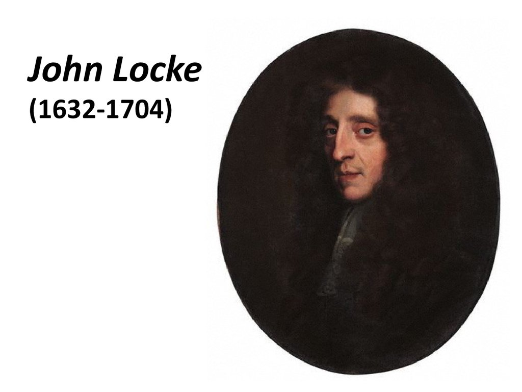 john locke 1632 1704 essay John locke (1632 – 1704) is the father of classical liberalism – a philosophy embracing freedom of the individual, while desiring to limit the power of government.