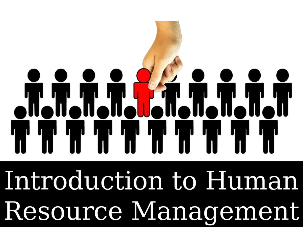 Introduction to Human Resource management - презентация ...