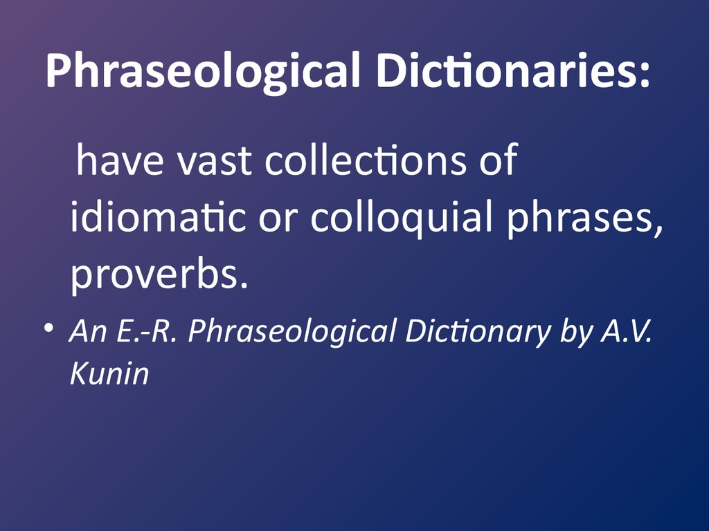 Phraseological Dictionaries:
