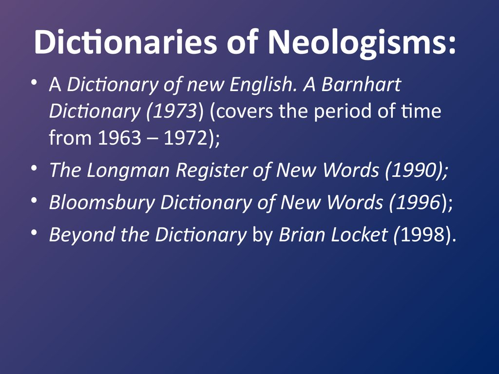 Dictionaries of Neologisms: